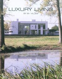 Luxury living : by B+ villas