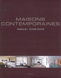 Maisons contemporaines : manuel 2008-2009 = Contemporary Living : handbook 2008-2009 = Eigentijds Wonen : handboek 2008-2009