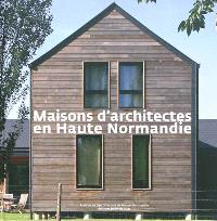 Maisons d'architectes en Haute-Normandie : exposition, Rouen, Maison de l'architecture de Haute-Normandie, du 2/3/2012