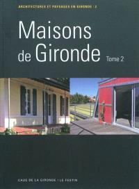 Maisons de Gironde. Volume 2