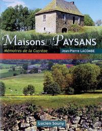 Maisons de paysans : mémoires de la Corrèze