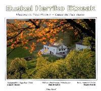 Maisons du pays basque = Euskal herriko etxeak = Casas del pais vasco