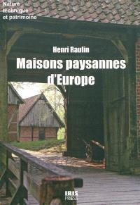 Maisons paysannes d'Europe : ancrage dans l'Histoire et manières d'habiter