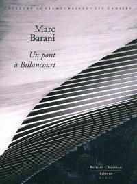 Marc Barani : un pont à Billancourt