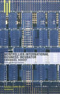 Montpellier international business incubator : Emmanuel Nebout