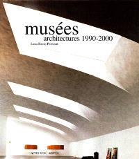 Musées : architectures 1990-2000