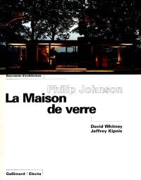 Philip Johnson, La maison de verre