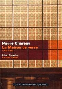 Pierre Chareau : la maison de verre, 1928-1933