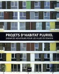 Projets d'habitat pluriel : exemples novateurs pour les villes de demain