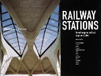 Railway stations : from the Gare de l'Est to Penn station