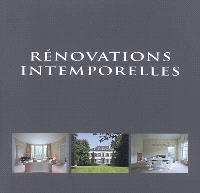 Rénovations intemporelles = Timeless renovations = Tijdloze renovaties