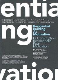 Residential building as motivation : 9 architects, 9 possibilities = La construction résidentielle pour motivation : 9 architectes, 9 possibilités