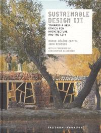 Sustainable design III : towards a new ethics for architecture and the city