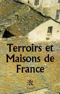 Terroirs et maisons de France : les demeures traditionnelles et leur environnement géologique