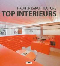 Top intérieurs : habiter l'architecture