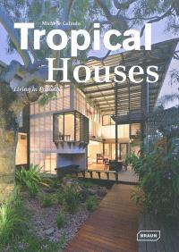 Tropical houses : living in paradise