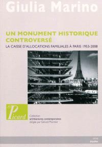 Un monument historique controversé : la Caisse d'allocations familiales à Paris, 1953-2008