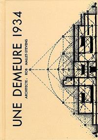 Une demeure 1934 : architecte : Rob Mallet-Stevens