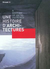 Une histoire d'architectures = A history of architectures
