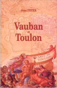 Vauban et Toulon : histoire de la construction d'un port-arsenal sous Louis XIV