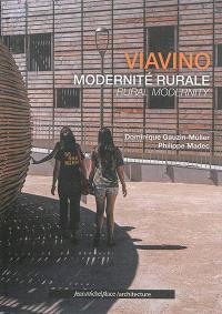 Viavino : modernité rurale = Viavino : rural modernity