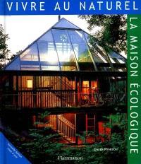 Vivre au naturel : la maison écologique