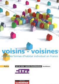 Voisins-voisines, nouvelles formes d'habitat individuel en France