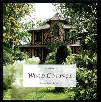 Wood cottage : histoire d'une demeure