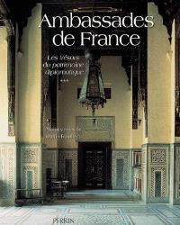 Ambassades de France. Volume 3, Les trésors du patrimoine diplomatique