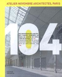 104, reconversion des anciennes pompes funèbres de Paris en centre de création artistique, le 104 : Atelier Novembre Architectes, Paris = 104, transformation of an old parisian funeral parlour into an arts centre, the 104