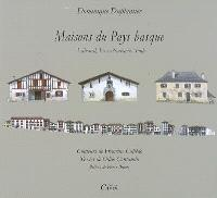 Maisons du Pays basque : Labourd, Basse-Navarre, Soule