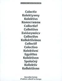 Collectif : nouvelles formes d'habitat collectif en Europe : exposition, Bordeaux, Arc en rêve-Centre d'architecture, 4 juillet-26 octobre 2008