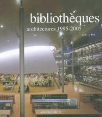 Bibliothèques : architectures 1995-2005