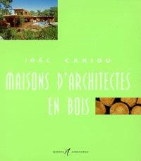 Maisons d'architectes en bois. Volume 5, Maisons d'architectes en bois