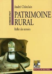 Patrimoine rural : reflets des terroirs
