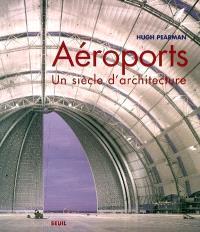 Aéroports : un siècle d'architecture