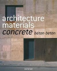Architecture materials : concrete, béton, beton