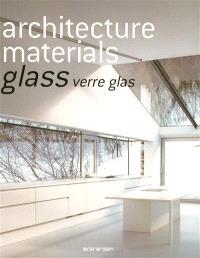 Architecture materials : glass, verre, glas