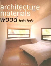 Architecture materials : wood, bois, holz