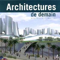 Architectures de demain : projets futuristes