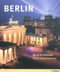 Berlin : art et architecture = Kunst en architectuur
