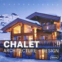 Chalet : architecture + design