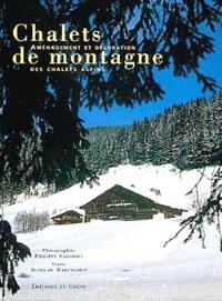 Chalets de montagne : architecture et art de vivre dans les chalets alpins