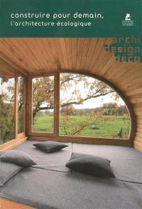 Construire pour demain, l'architecture écologiste