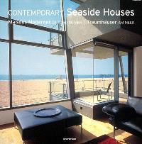 Contemporary seaside houses = Maisons modernes de bord de mer = Traumhäuser am meer