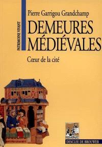 Demeures médiévales : coeur de la cité