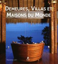 Demeures, villas et maisons du monde