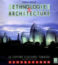 Ethnographie et architecture : le Centre culturel Jean-Marie-Tjibaou à Nouméa de Renzo Piano