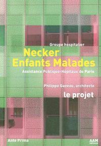 Groupe hospitalier Necker enfants malades = Necker-Enfants malades children's hospital, Paris. Volume 1, Le projet
