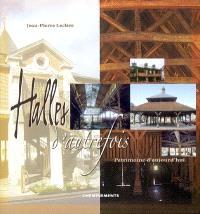 Halles d'autrefois : patrimoine d'aujourd'hui